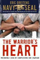 Cover image for The warrior's heart : becoming a man of compassion and courage