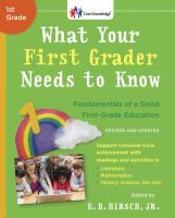 Cover image for What your first grader needs to know : fundamentals of a good first-grade education revised edition