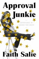 Cover image for Approval junkie : adventures in caring too much