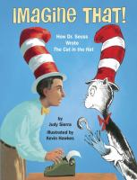 Cover image for Imagine that! : how Dr. Seuss wrote The cat in the hat