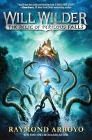 Cover image for Will Wilder : the relic of Perilous Falls