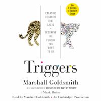 Cover image for Triggers : creating behavior that lasts--becoming the person you want to be