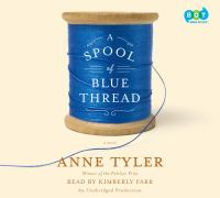 Cover image for A spool of blue thread : a novel