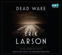Cover image for Dead wake : the last crossing of the Lusitania