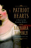 Cover image for Patriot hearts : a novel of the founding mothers