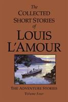 Cover image for The collected short stories of Louis L'Amour : the adventure stories : volume four