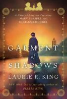 Cover image for Garment of shadows : a novel of suspense featuring Mary Russell and Sherlock Holmes