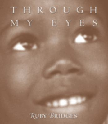 Cover image for Through my eyes : the autobiography of Ruby Bridges