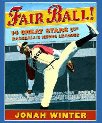 Cover image for Fair ball! : 14 great stars from baseball's Negro leagues