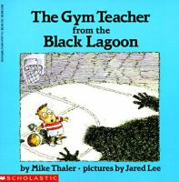 Cover image for The gym teacher from the Black Lagoon