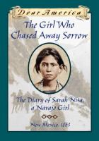 Cover image for The girl who chased away sorrow : the diary of Sarah Nita, a Navajo girl
