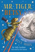 Cover image for Mr. Tiger, Betsy and the blue moon