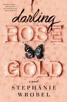 Cover image for Darling Rose Gold : a novel
