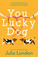 Cover image for You lucky dog : a novel