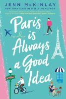 Cover image for Paris is always a good idea : a novel