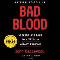 Cover image for Bad blood : secrets and lies in a Silicon Valley startup