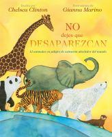 Cover image for No dejes que desaparezcan : 12 animales en peligro de extinción alrededor del mundo