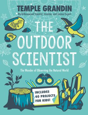 Cover image for The outdoor scientist : the wonder of observing the natural world