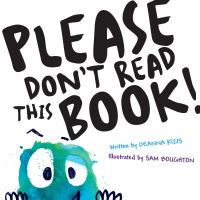 Cover image for Please don't read this book! (Seriously don't, don't, don't)