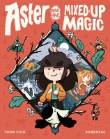 Cover image for Aster and the mixed up magic