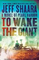 Cover image for To wake the giant : a novel of Pearl Harbor
