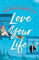 Cover image for Love your life : a novel