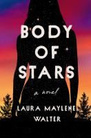 Cover image for Body of stars : a novel