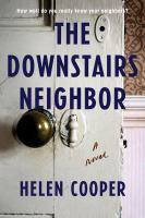 Cover image for The downstairs neighbor : a novel