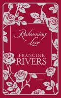 Cover image for Redeeming love : a novel