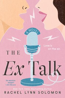 Cover image for The ex talk : a novel
