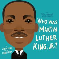 Cover image for Who was Martin Luther King, Jr.?