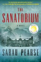 Cover image for The sanatorium : a novel