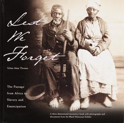 Cover image for Lest we forget : the passage from Africa to slavery and emancipation