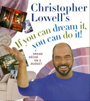 Cover image for Christopher Lowell's If you can dream it, you can do it! : dream decor on a budget
