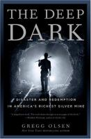 Cover image for The deep dark : tragedy and redemption in America's richest silver mine