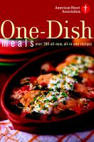 Cover image for American Heart Association one-dish meals : over 200 all-new, all-in-one recipes