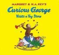 Cover image for Margret & H.A. Rey's Curious George visits a toy store