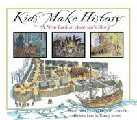 Cover image for Kids make history : a new look at America's story