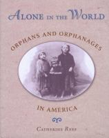 Cover image for Alone in the world : orphans and orphanages in America