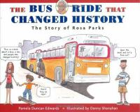 Cover image for The bus ride that changed history : the story of Rosa Parks