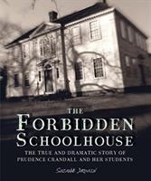 Cover image for The forbidden schoolhouse of Prudence Crandall