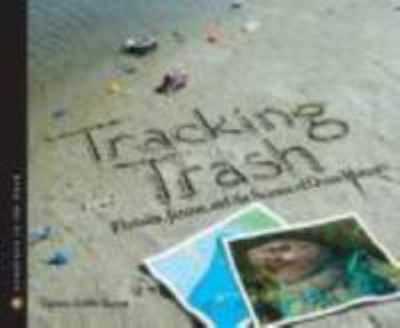 Cover image for Tracking trash : flotsam, jetsam, and the science of ocean motion