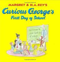 Cover image for Margret & H.A. Rey's Curious George's first day of school