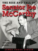 Cover image for The rise and fall of Senator Joe McCarthy