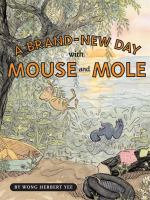 Cover image for A brand-new day! with Mouse and Mole