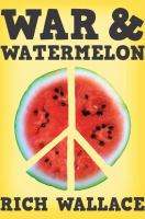 Cover image for War & watermelon