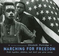 Cover image for Marching for freedom : walk together, children, and don't you grow weary
