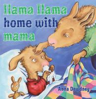 Cover image for Llama Llama home with Mama