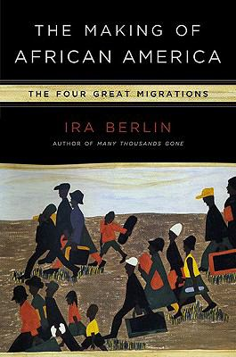 Cover image for The making of African America : the four great migrations