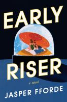 Cover image for Early riser : a novel